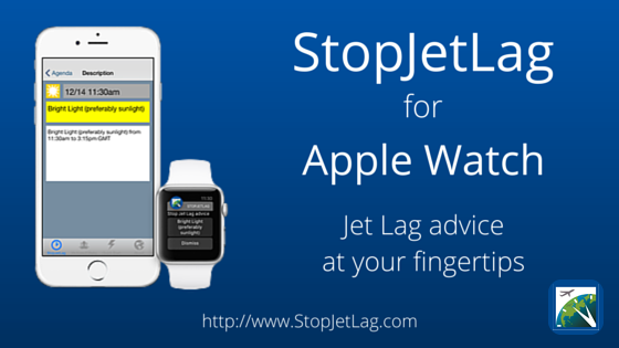 StopJetLag for iPhone and Apple Watch - Jet lag advice at your fingertips