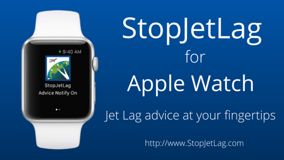 StopJetLag for Apple Watch - Jet lag advice at your fingertips